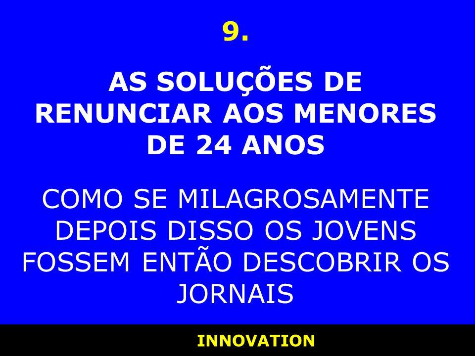 AS SOLUÇÕES DE RENUNCIAR AOS MENORES DE 24 ANOS