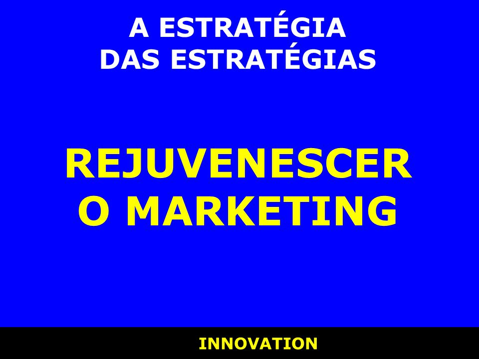 REJUVENESCER O MARKETING