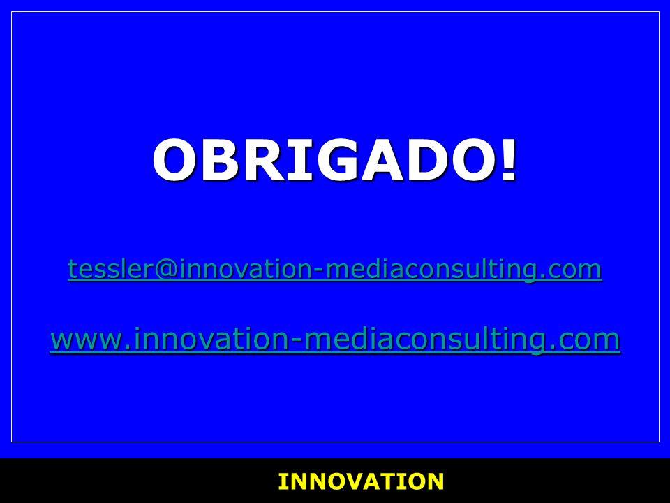 OBRIGADO. tessler@innovation-mediaconsulting. com www