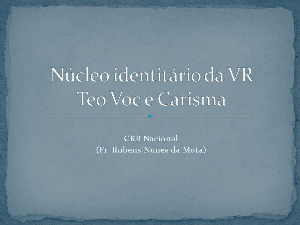 Núcleo identitário da VR Teo Voc e Carisma
