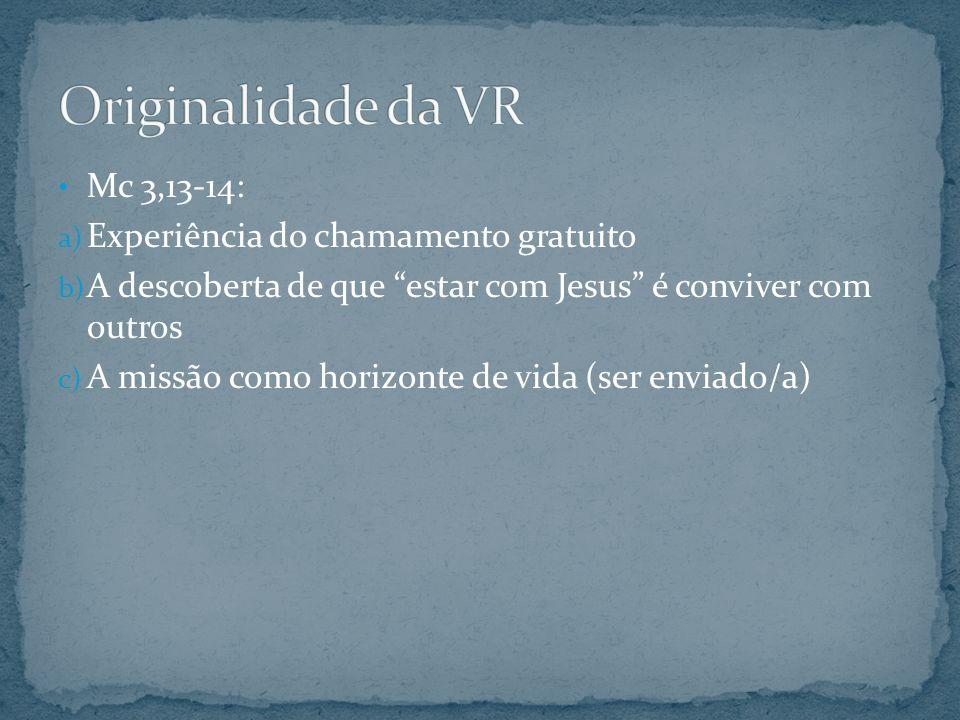 Originalidade da VR Mc 3,13-14: Experiência do chamamento gratuito