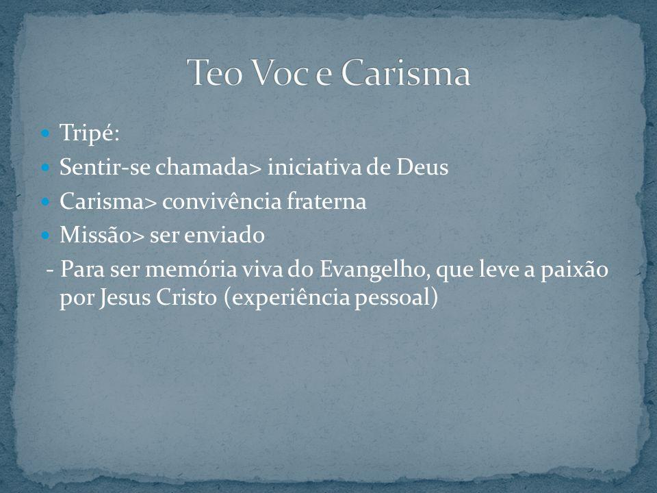 Teo Voc e Carisma Tripé: Sentir-se chamada> iniciativa de Deus