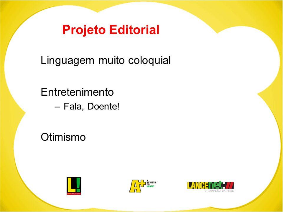 Projeto Editorial Linguagem muito coloquial Entretenimento Otimismo