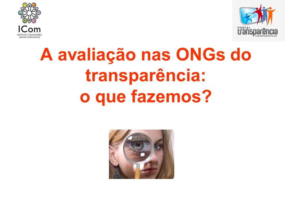 A avaliação nas ONGs do transparência: o que fazemos