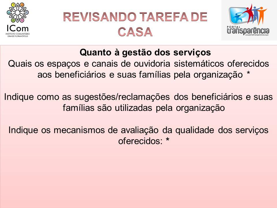 REVISANDO TAREFA DE CASA Quanto à gestão dos serviços
