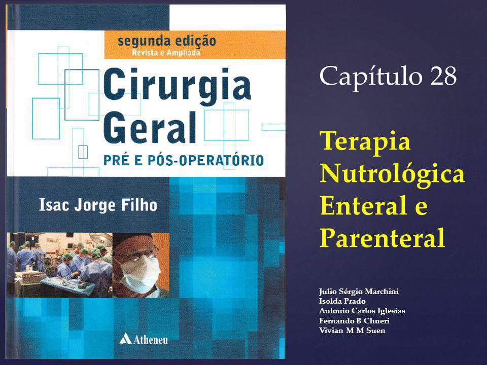 Capítulo 28 Terapia Nutrológica Enteral e Parenteral