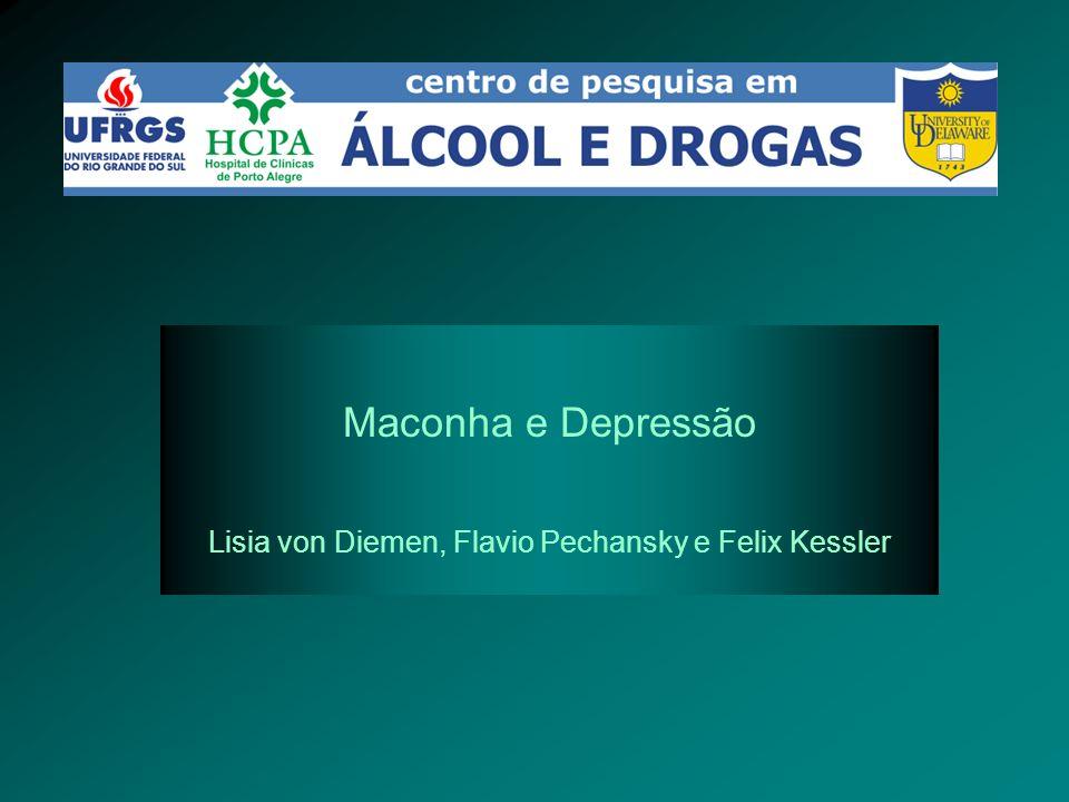 Maconha e Depressão Lisia von Diemen, Flavio Pechansky e Felix Kessler