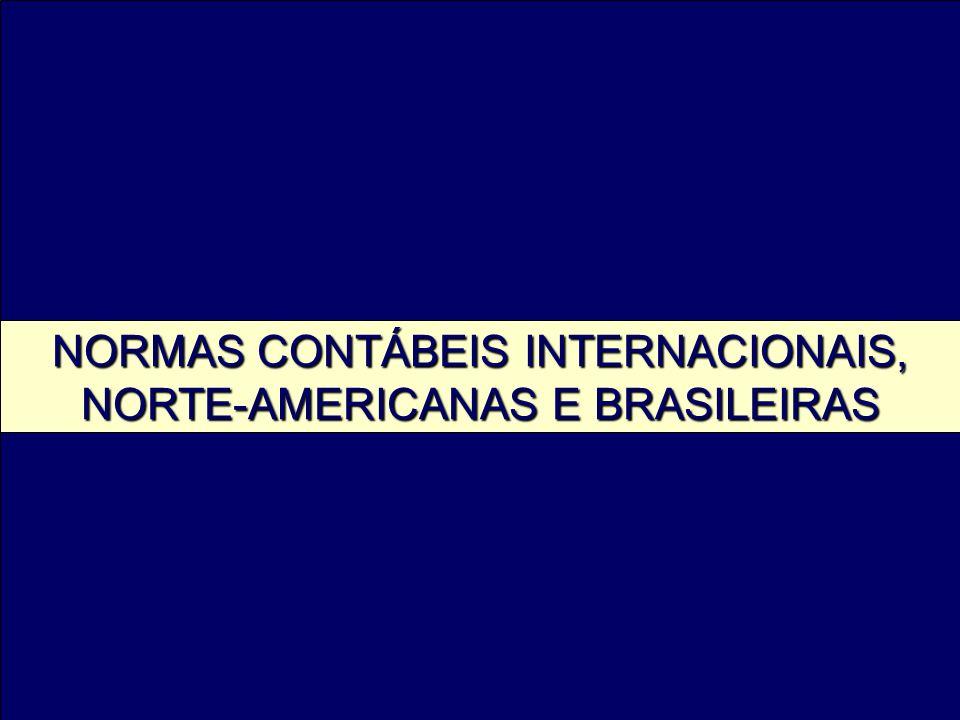 NORMAS CONTÁBEIS INTERNACIONAIS, NORTE-AMERICANAS E BRASILEIRAS
