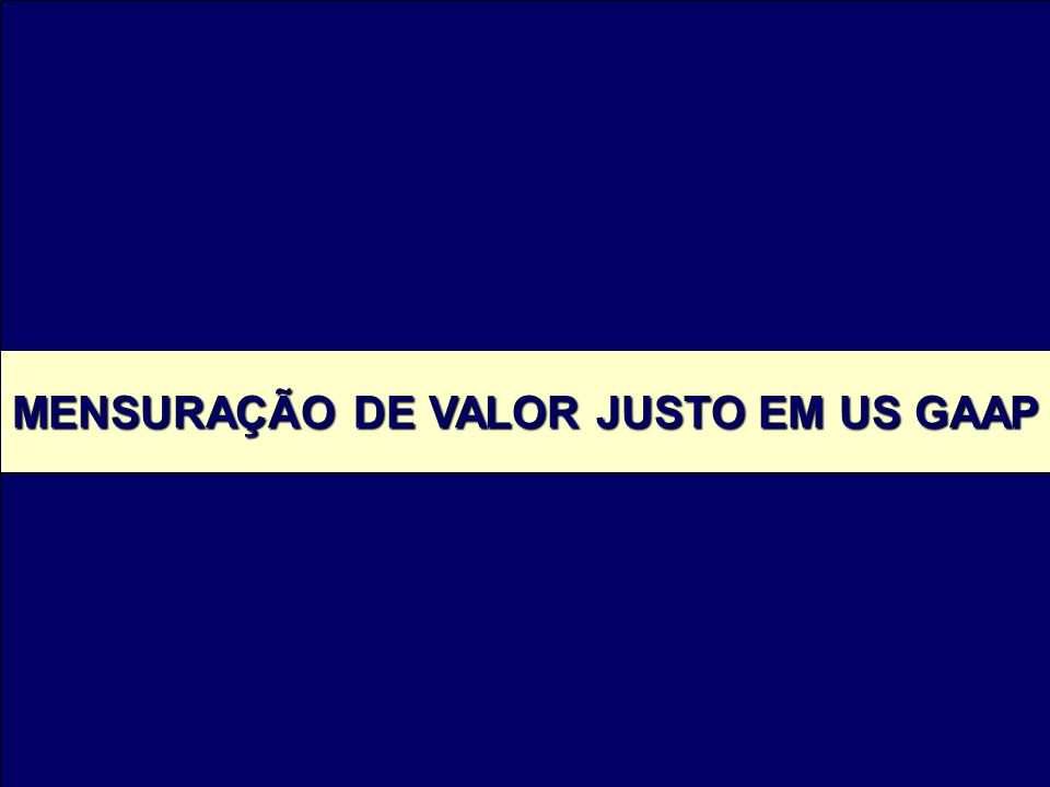 MENSURAÇÃO DE VALOR JUSTO EM US GAAP