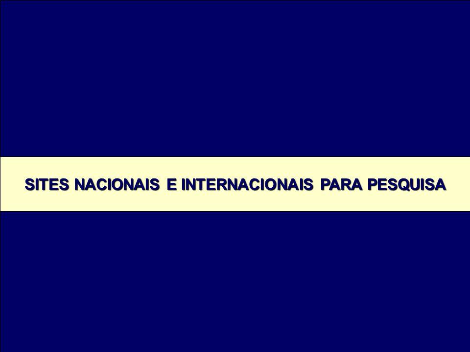 SITES NACIONAIS E INTERNACIONAIS PARA PESQUISA