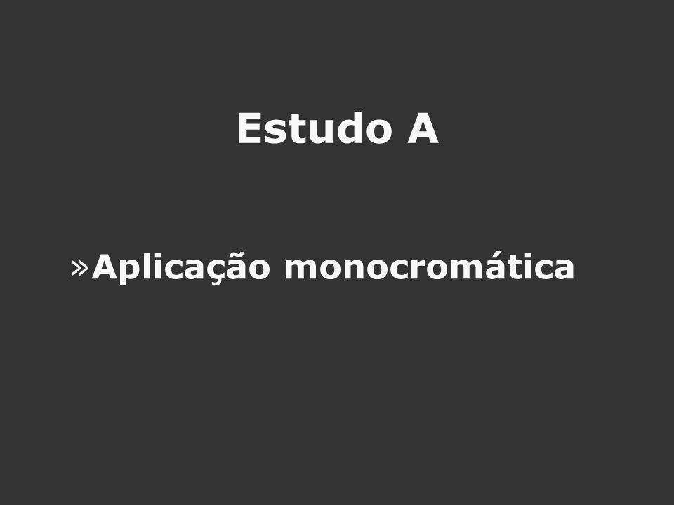 Estudo A Aplicação monocromática