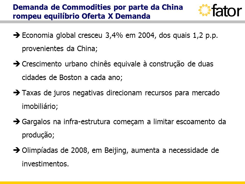 Demanda de Commodities por parte da China rompeu equilíbrio Oferta X Demanda