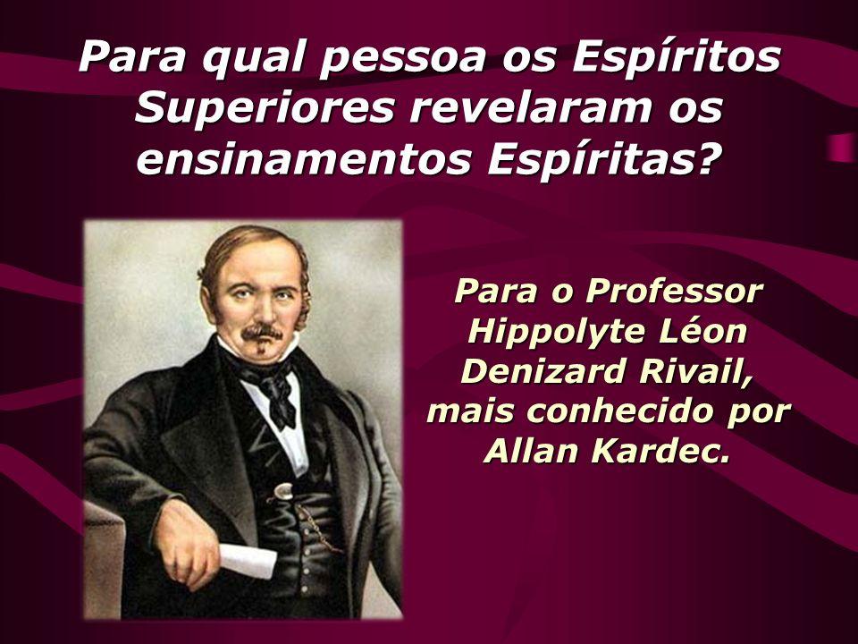 Para qual pessoa os Espíritos Superiores revelaram os ensinamentos Espíritas