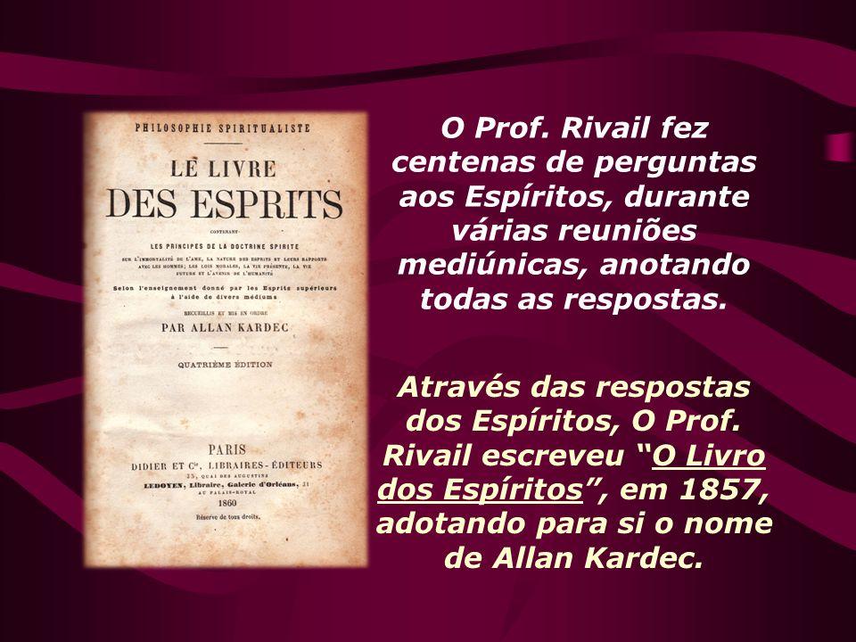 O Prof. Rivail fez centenas de perguntas aos Espíritos, durante várias reuniões mediúnicas, anotando todas as respostas.