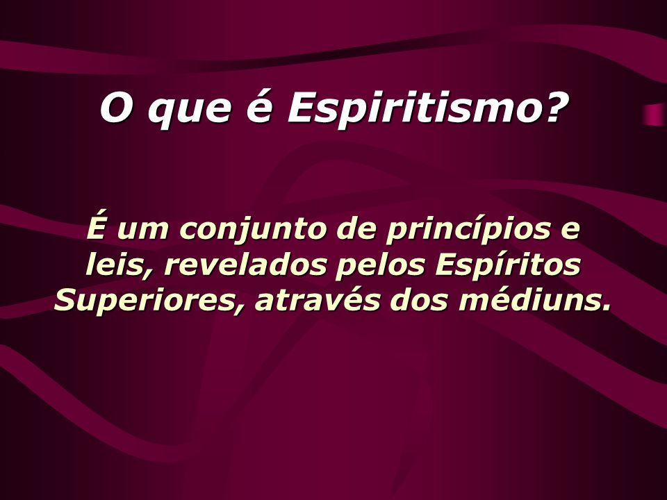 O que é Espiritismo.