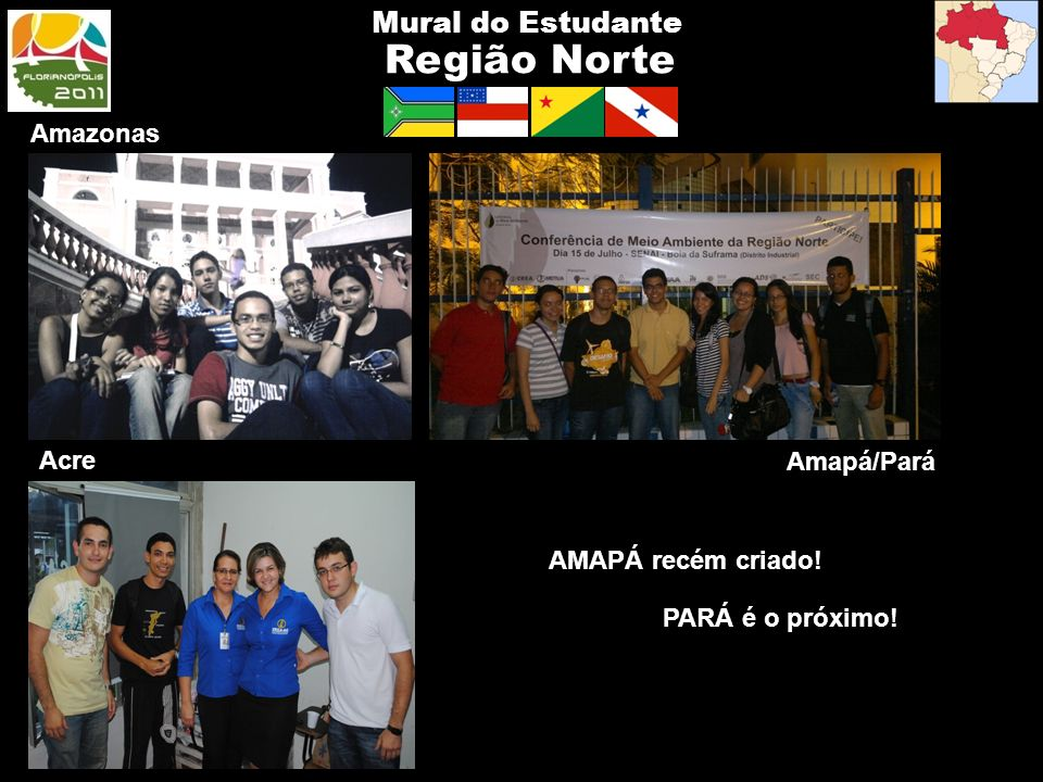 Região Norte Mural do Estudante Amazonas Acre Amapá/Pará