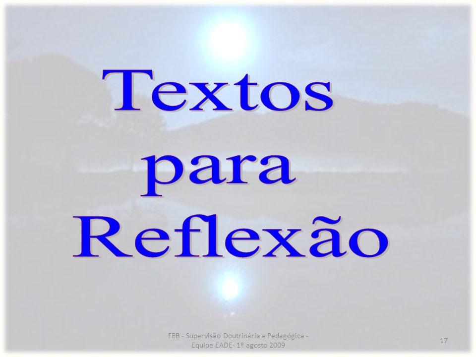 Textos para Reflexão FEB - Supervisão Doutrinária e Pedagógica - Equipe EADE- 1º agosto 2009
