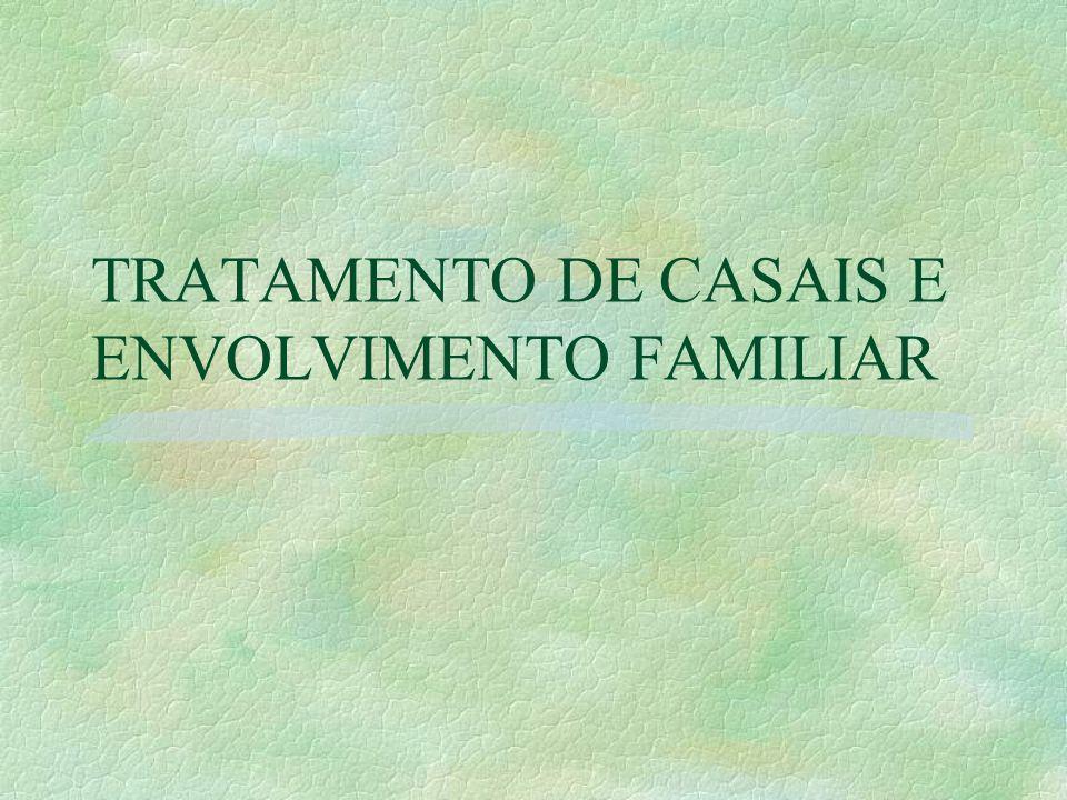 TRATAMENTO DE CASAIS E ENVOLVIMENTO FAMILIAR
