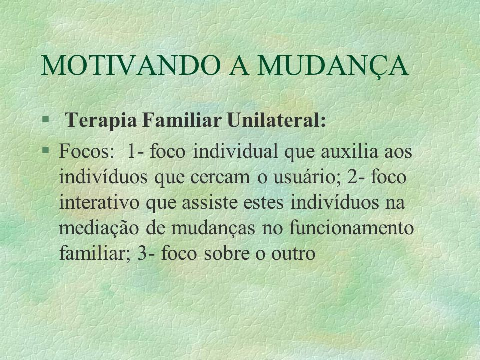 MOTIVANDO A MUDANÇA Terapia Familiar Unilateral: