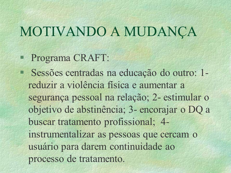 MOTIVANDO A MUDANÇA Programa CRAFT:
