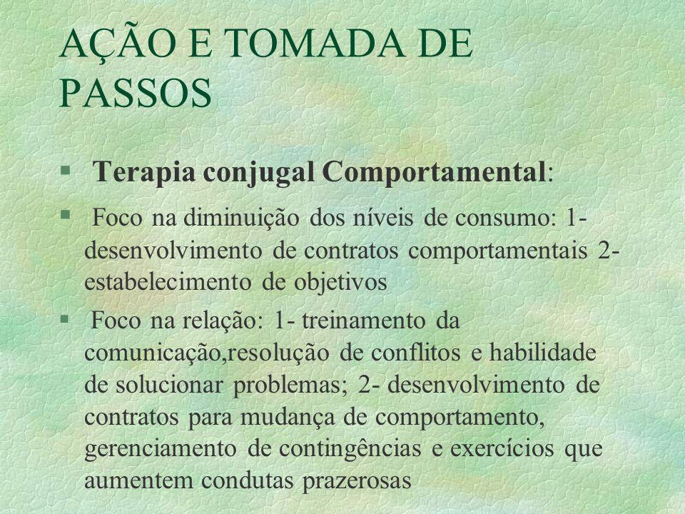 AÇÃO E TOMADA DE PASSOS Terapia conjugal Comportamental: