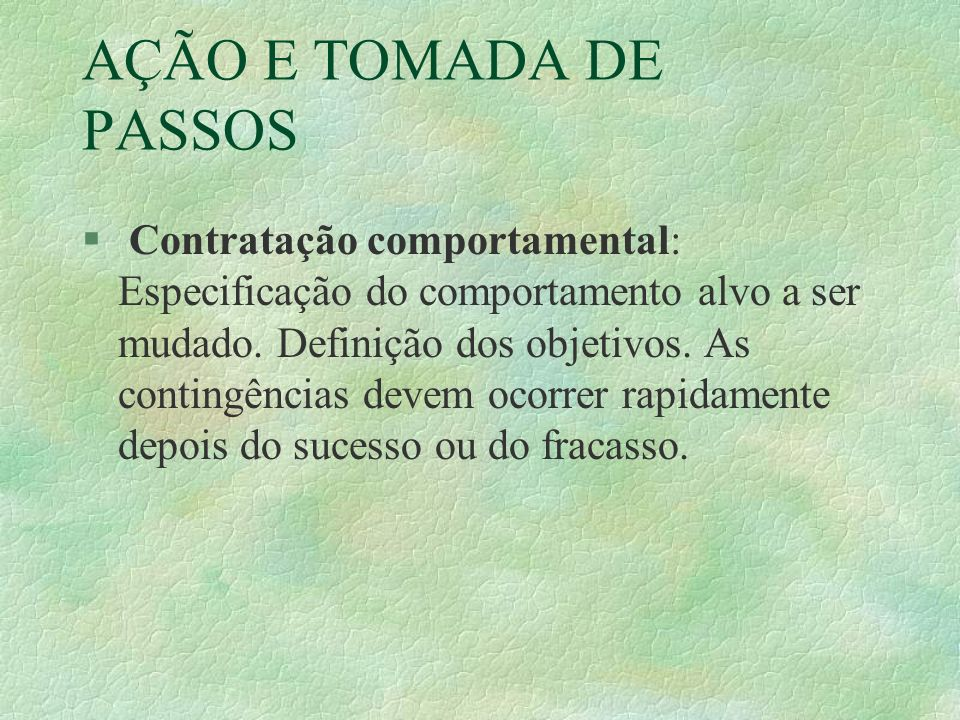 AÇÃO E TOMADA DE PASSOS