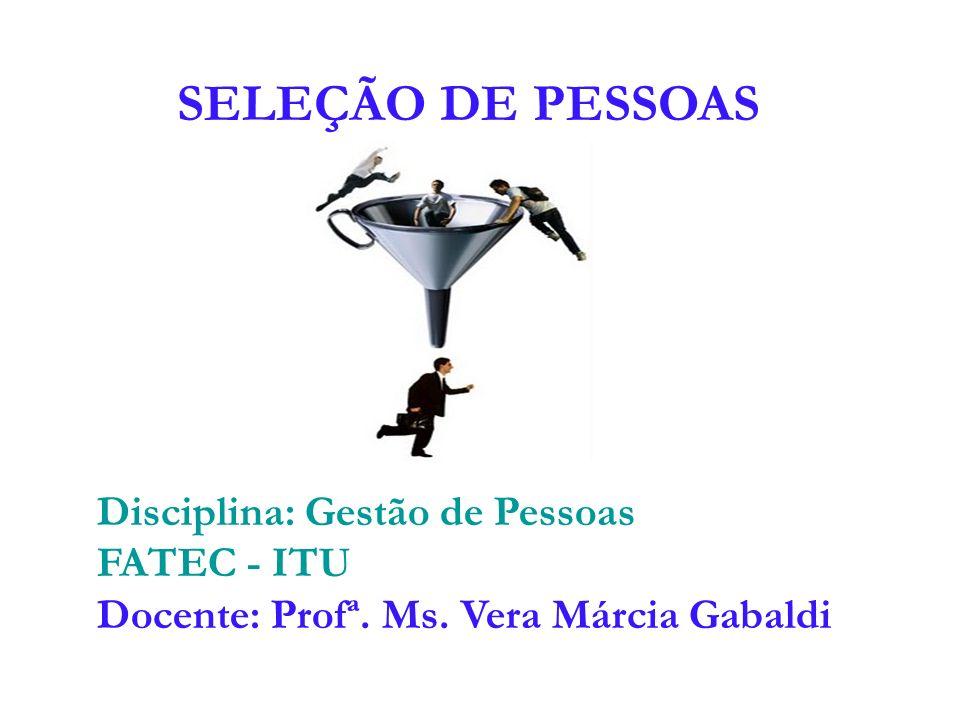 SELEÇÃO DE PESSOAS Disciplina: Gestão de Pessoas FATEC - ITU