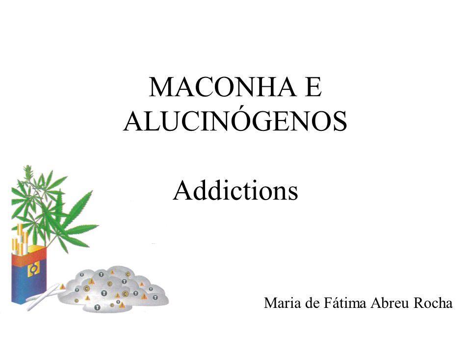 MACONHA E ALUCINÓGENOS Addictions