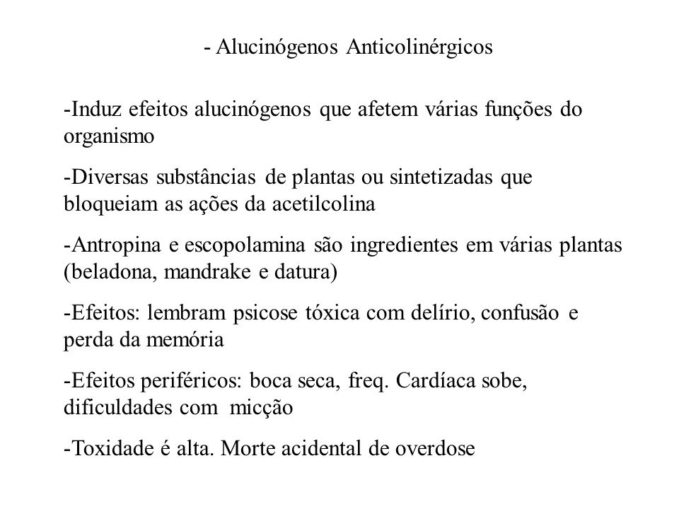 - Alucinógenos Anticolinérgicos