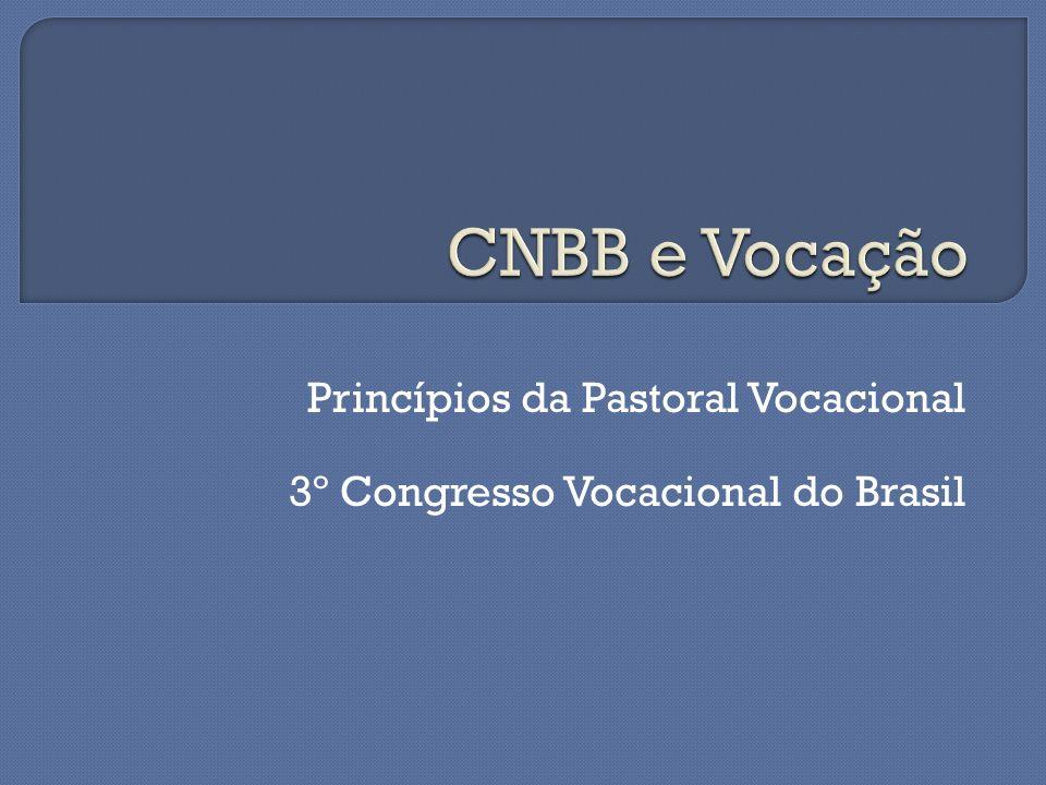 Princípios da Pastoral Vocacional 3º Congresso Vocacional do Brasil
