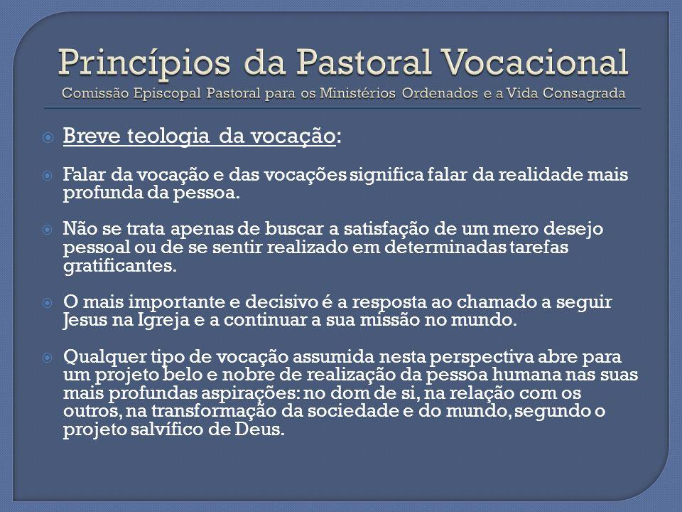 Princípios da Pastoral Vocacional Comissão Episcopal Pastoral para os Ministérios Ordenados e a Vida Consagrada