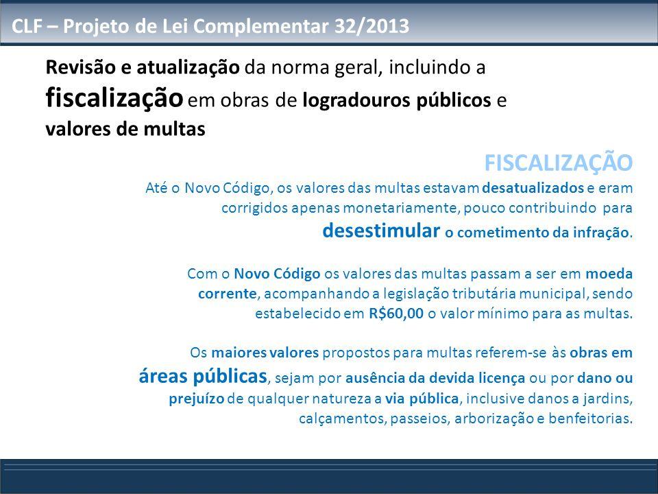 FISCALIZAÇÃO CLF – Projeto de Lei Complementar 32/2013