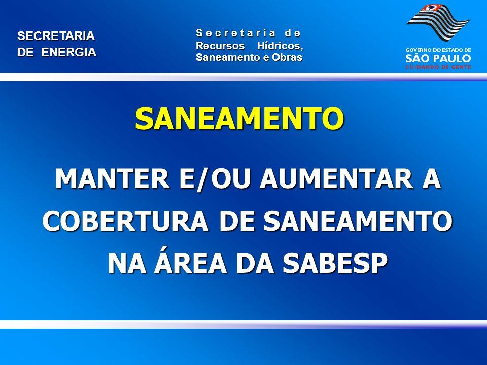 MANTER E/OU AUMENTAR A COBERTURA DE SANEAMENTO NA ÁREA DA SABESP