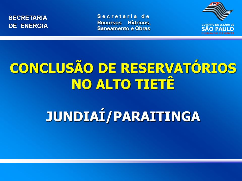 CONCLUSÃO DE RESERVATÓRIOS NO ALTO TIETÊ JUNDIAÍ/PARAITINGA