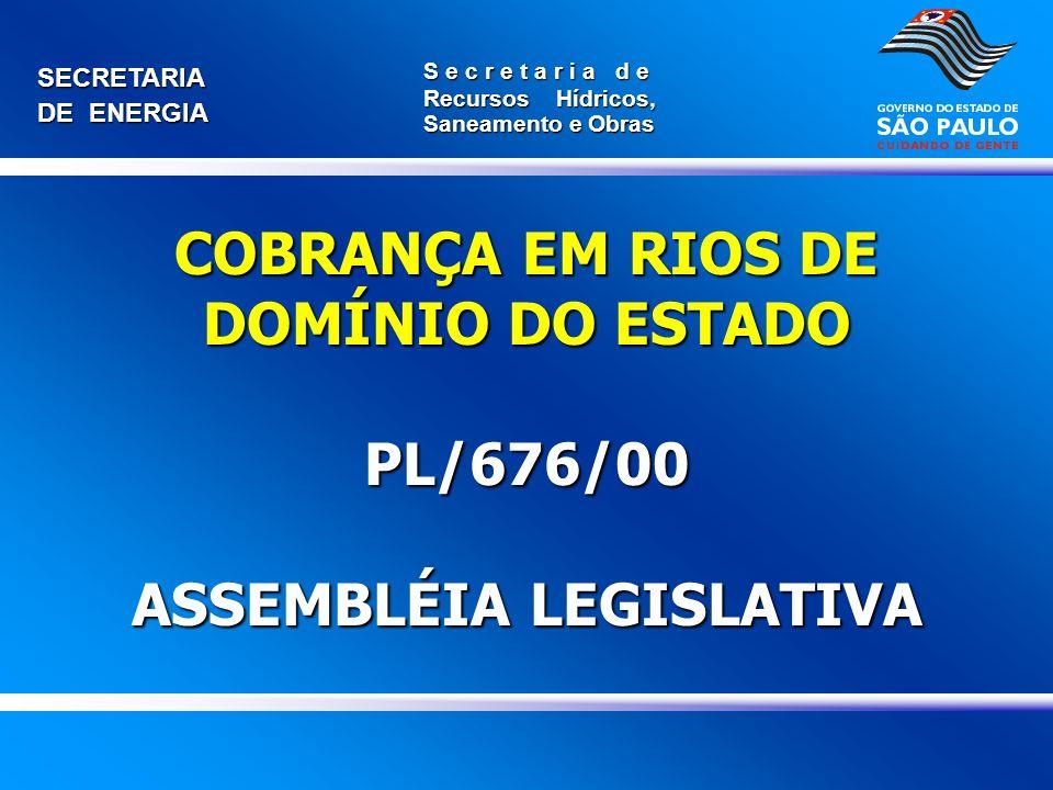 COBRANÇA EM RIOS DE DOMÍNIO DO ESTADO PL/676/00 ASSEMBLÉIA LEGISLATIVA