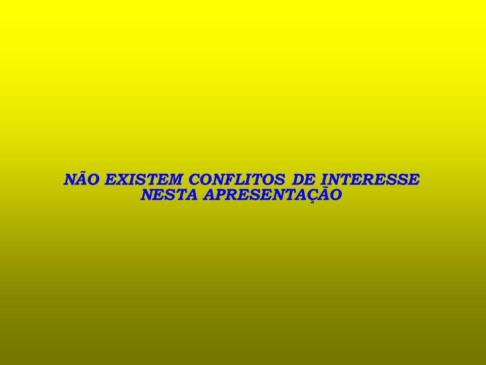 NÃO EXISTEM CONFLITOS DE INTERESSE NESTA APRESENTAÇÃO