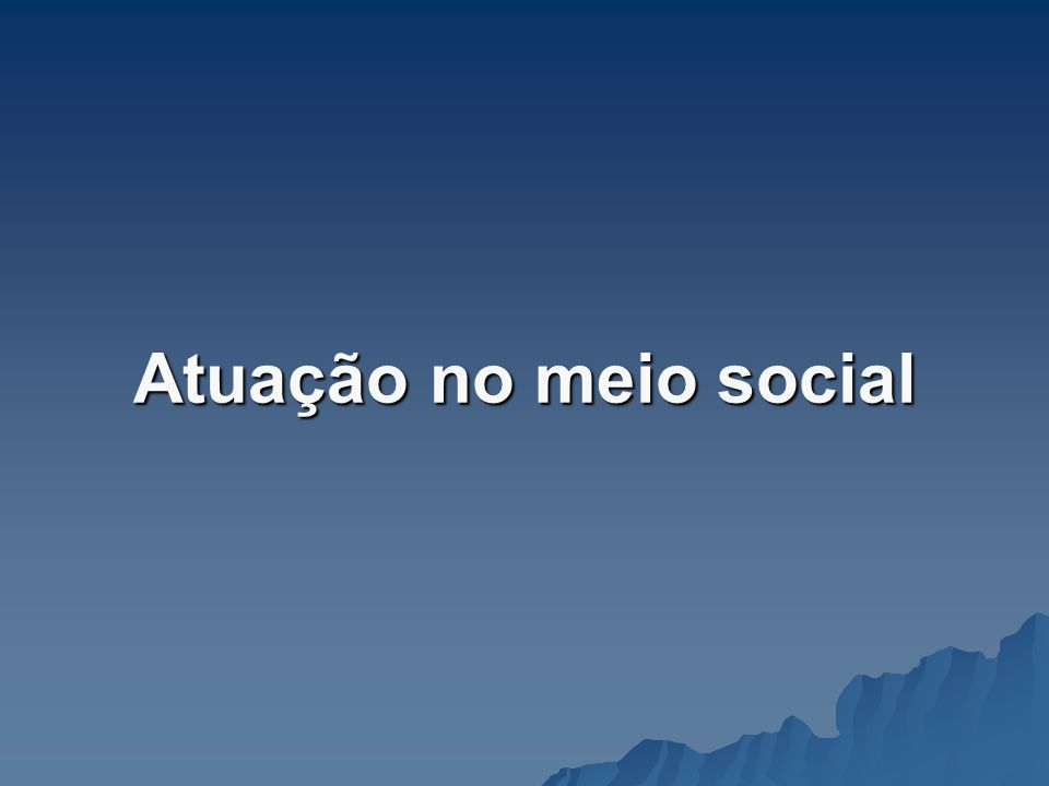 Atuação no meio social