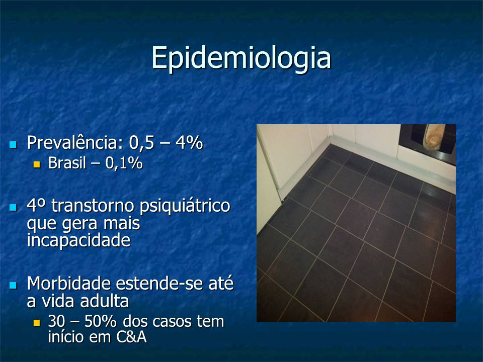 Epidemiologia Prevalência: 0,5 – 4%