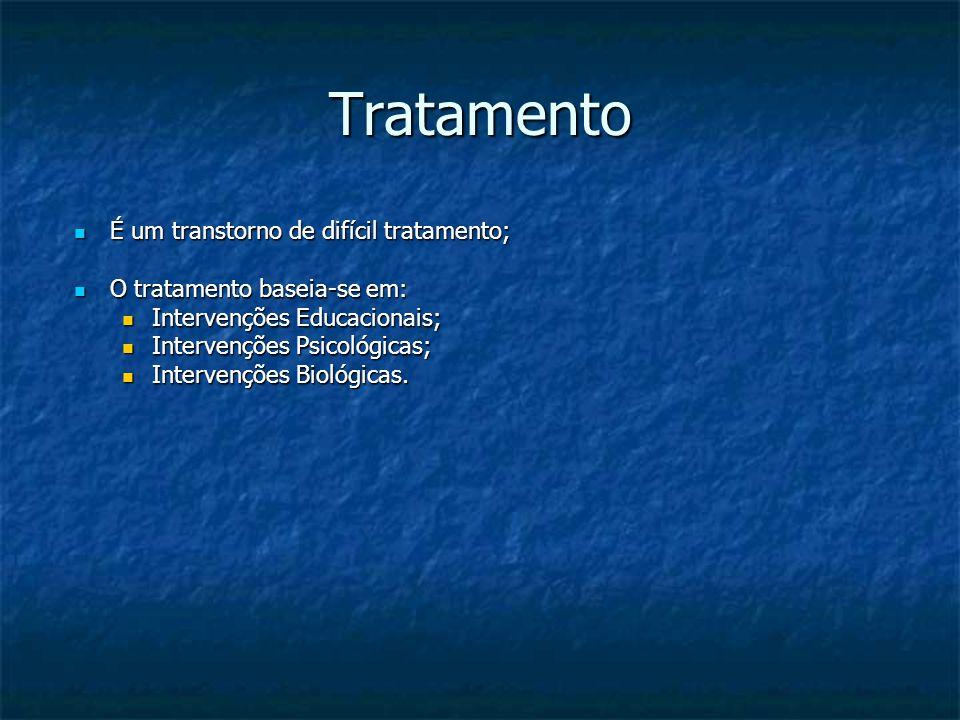 Tratamento É um transtorno de difícil tratamento;
