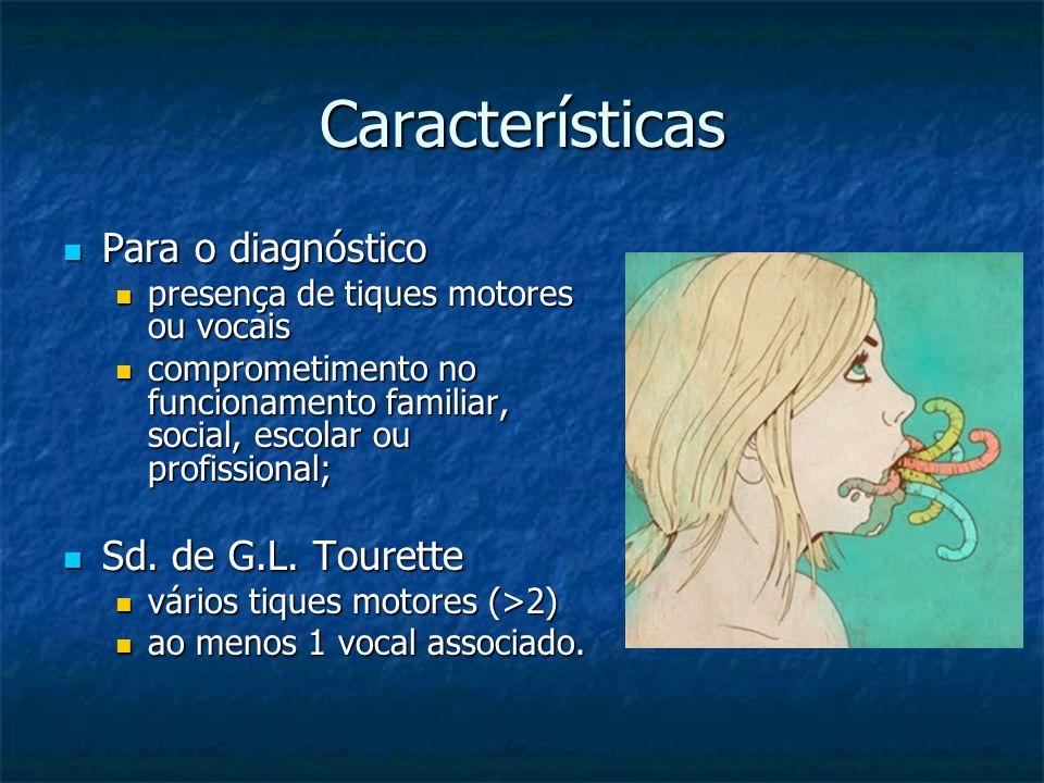 Características Para o diagnóstico Sd. de G.L. Tourette