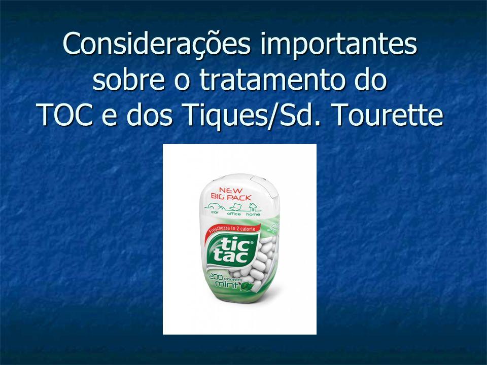 Considerações importantes sobre o tratamento do TOC e dos Tiques/Sd