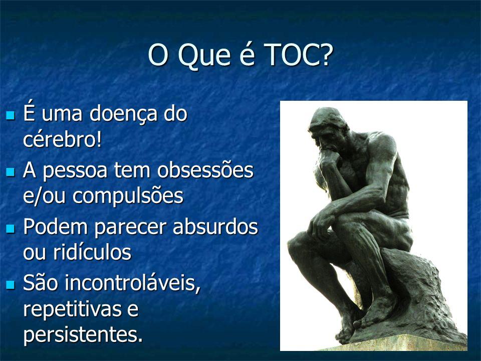 O Que é TOC É uma doença do cérebro!