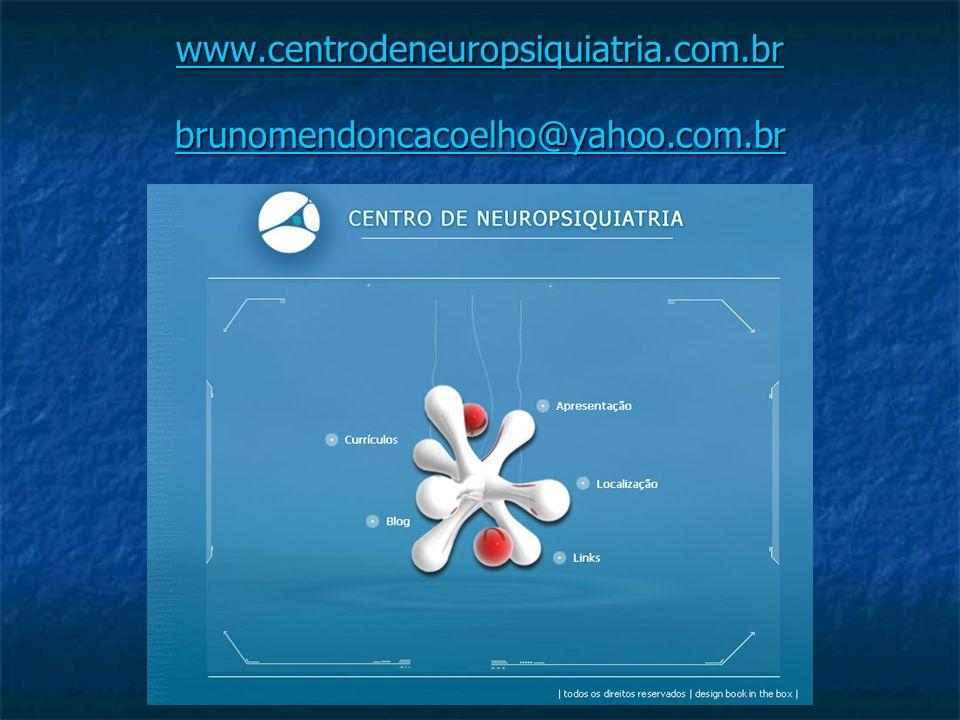 www.centrodeneuropsiquiatria.com.br brunomendoncacoelho@yahoo.com.br