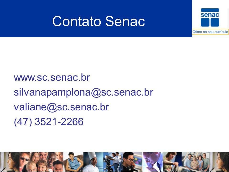 Contato Senac www.sc.senac.br silvanapamplona@sc.senac.br