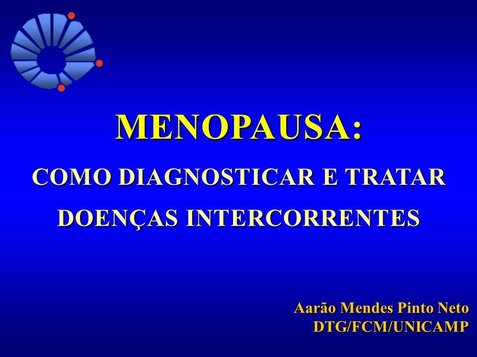 MENOPAUSA: COMO DIAGNOSTICAR E TRATAR DOENÇAS INTERCORRENTES