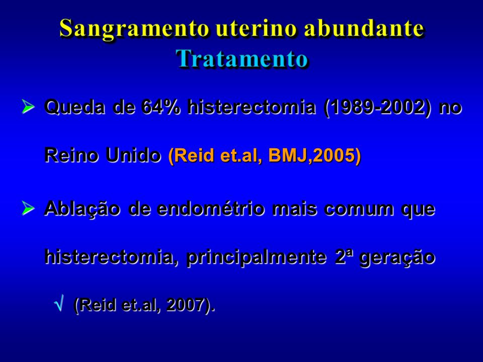 Sangramento uterino abundante Tratamento