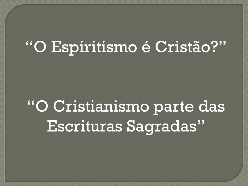 O Espiritismo é Cristão