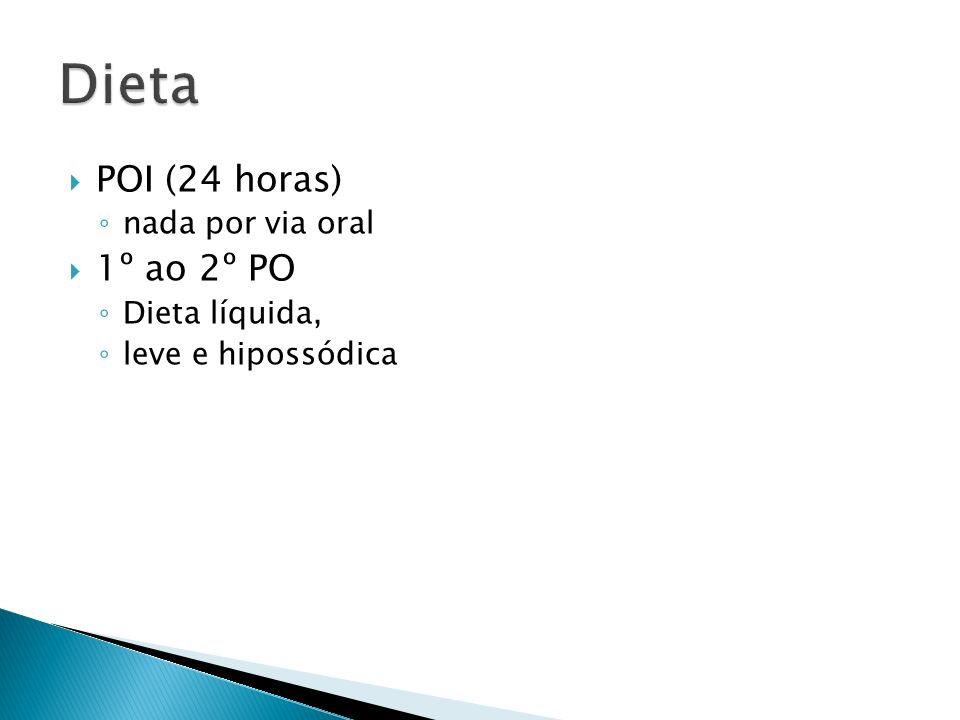 Dieta POI (24 horas) 1º ao 2º PO nada por via oral Dieta líquida,