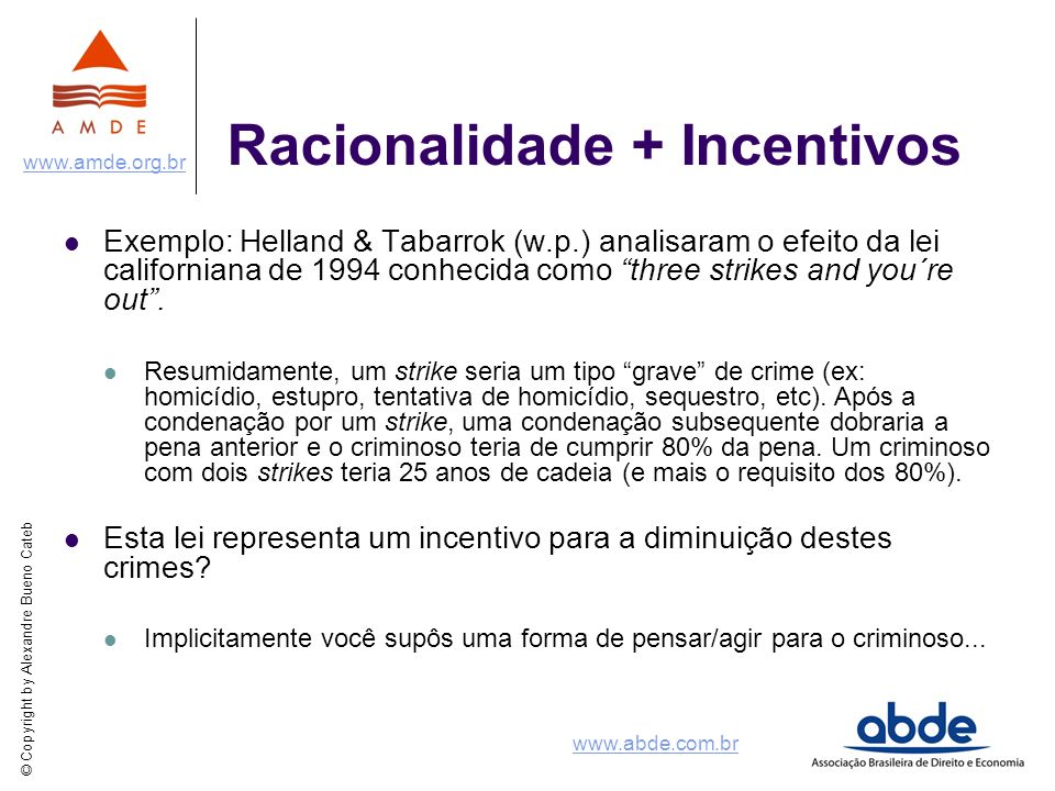 Racionalidade + Incentivos