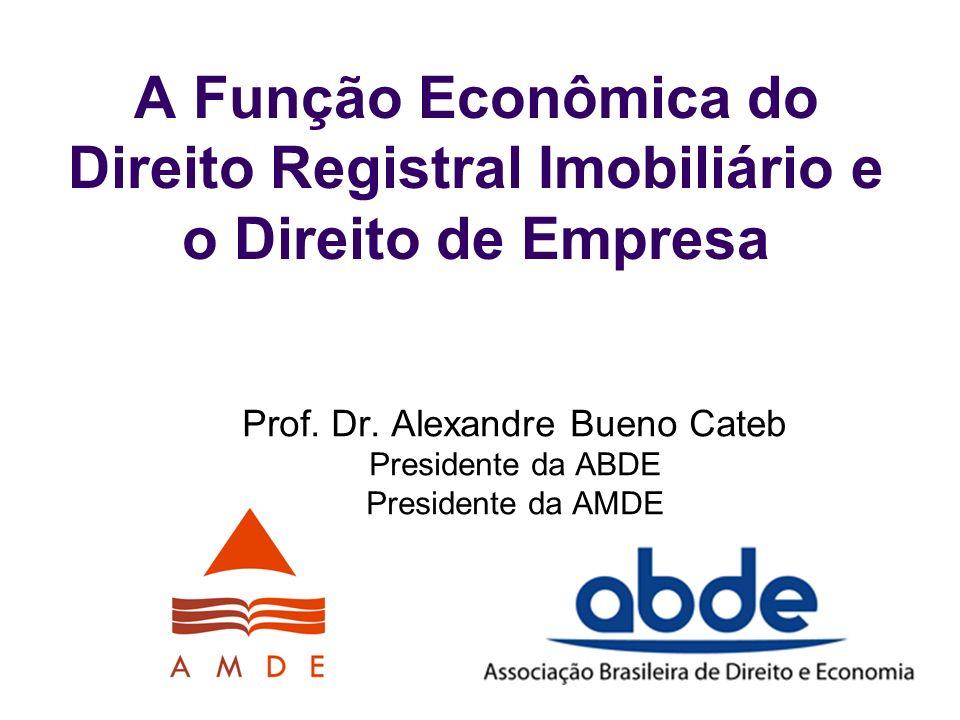 Prof. Dr. Alexandre Bueno Cateb Presidente da ABDE Presidente da AMDE